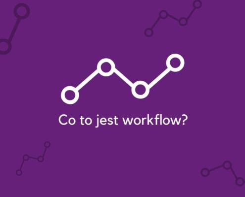 system workflow, workflow co to jest, komunikacja w firmie