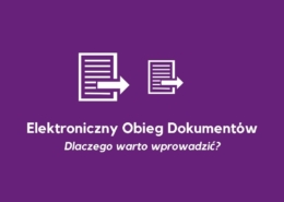 Dlaczego warto wdrożyć Elektroniczny Obieg Dokumentów - system ERP wyposażony wworkflow