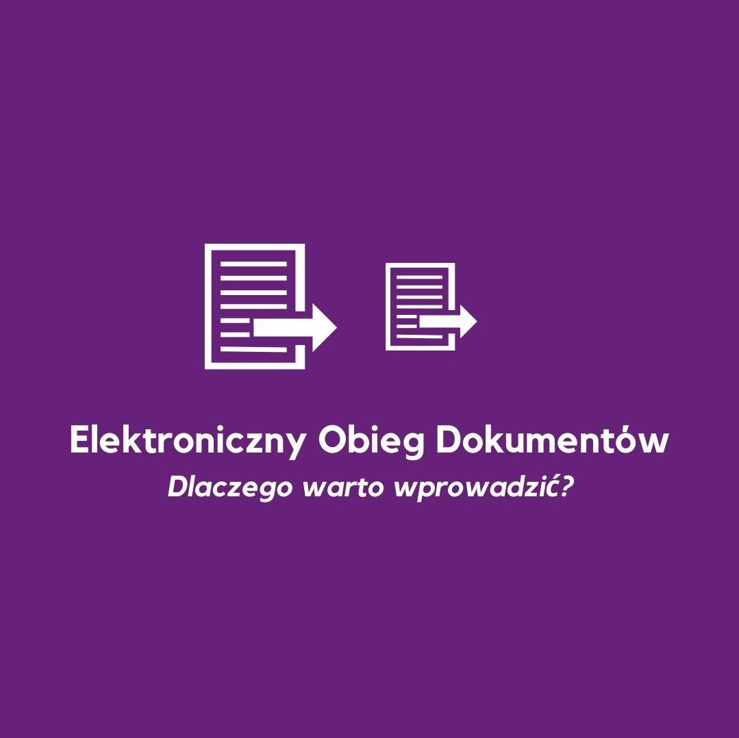 Dlaczego warto wdrożyć Elektroniczny Obieg Dokumentów - system ERP wyposażony w workflow