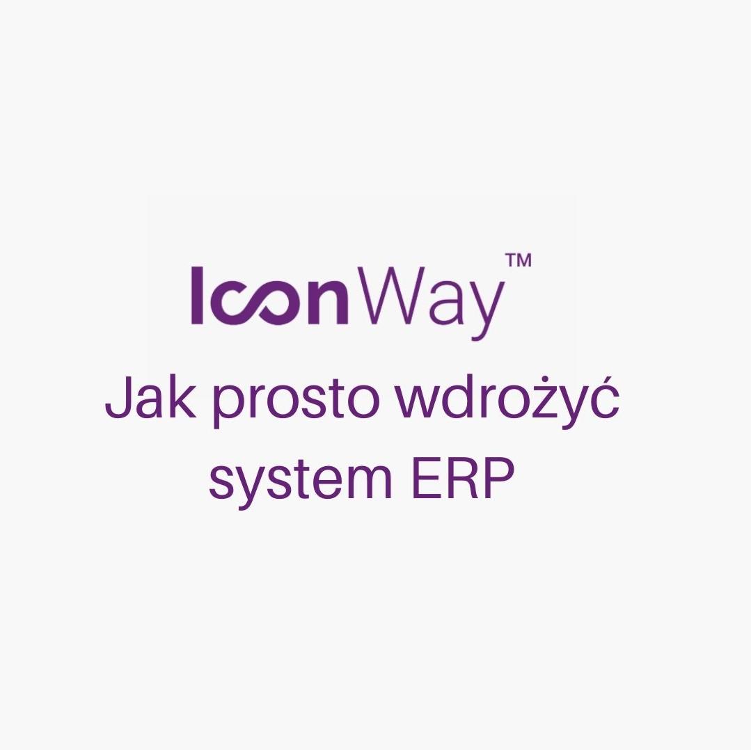 IconWay - metoda wdrożenia systemu ERP w Twojej firmie